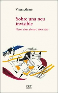 Sobre una neu invisible. Notes d'un dietari, 2003-2005